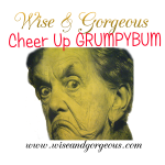 Cheer Up Grumpybum