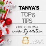 Tanya's Top 5 Xmas Tips – 2020 insanity edition