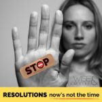 Resolutions, now's not the time