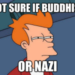 I am a Buddhist Nazi