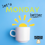 Let's Monday Better