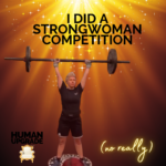 I did a Strong Woman Competition – (no really)
