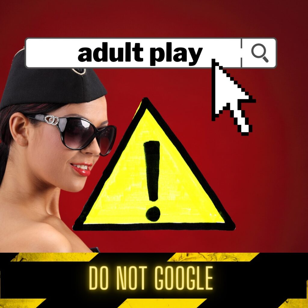 Adult play do not google